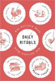 Daily Rituals- How Artists Work