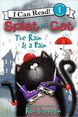 Splat the Cat- The Rain is a Pain (I Can Read Book 1)