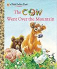 The Cow Went Over the Mountain (A Little Golden Book Classic)