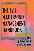 The Evil Mastermind Management Book