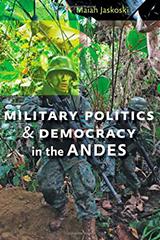 MilitaryPoliticsDemocracyinAndes