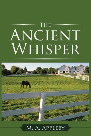 The Ancient Whisper by M. A. Appleby