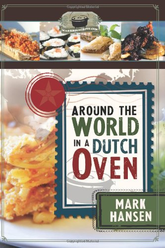 Around the World in a Dutch Oven by Mark Hansen