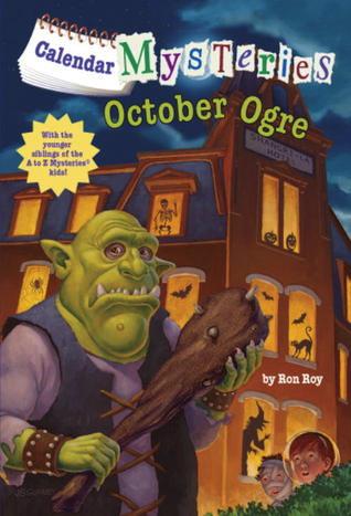 Calendar Mysteries #10: October Ogre by Ron Roy, illustrated by John Steven Gurney