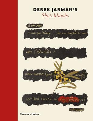 Derek Jarman's Sketchbooks edited by Stephen Farthing & Ed Webb-Ingall