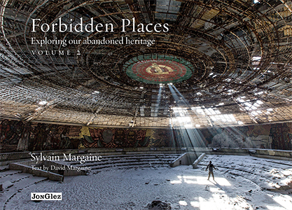 Forbidden Places, Volume 2: Exploring Our Abandoned Heritage by Sylvain Margaine and David Margaine
