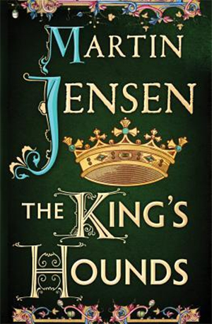 The King's Hound by Martin Jensen, translated by Tara Chace