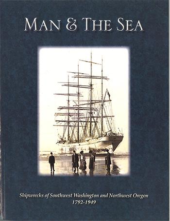 Man & the Sea: Shipwrecks of Southwest Washington and Northwest Oregon 1792-1949 by Wayne O'Neil
