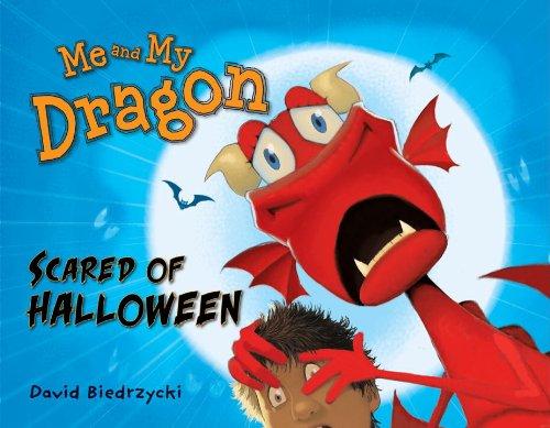 Me and My Dragon: Scared of Halloween by David Biedrzycki