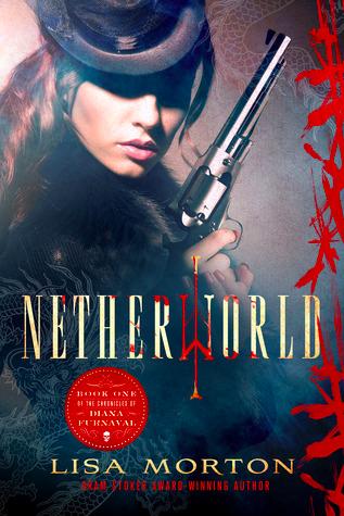 Netherworld: Chronicles of Diana Furnaval by Lisa Morton