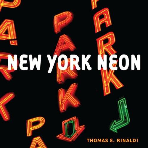 New York Neon by Thomas E. Rinaldi