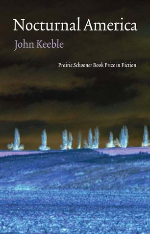 Nocturnal America (Prairie Schooner Book Prize in Fiction) by John Keeble