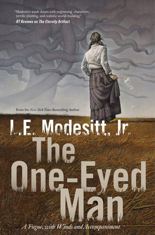The One-Eyed Man: A Fugue, With Winds and Accompaniment by L.E. Modesitt, Jr.