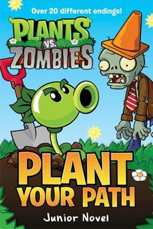 Plants vs. Zombies: Plant Your Path Junior Novel by Tracey West