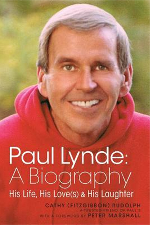 Paul Lynde: A Biography. His Life, His Love(s) & His Laughter by Cathy (Fitzgibbon) Rudolph