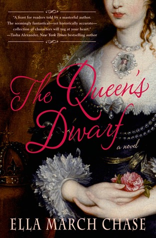 The Queen's Dwarf: A Novel by Ella March Chase