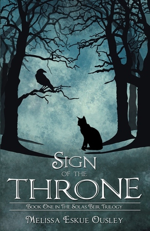 Sign of the Throne: Book One in the Solas Beir Trilogy by Melissa Eskue Ousley