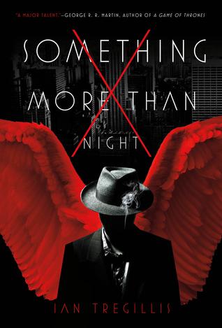 Something More Than Night by Ian Tregillis