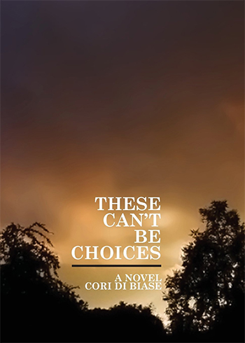 These Can't Be Choices by Cori Di Biase