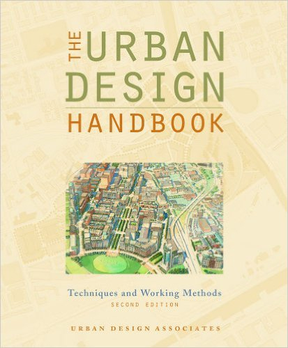 The Urban Design Handbook: Techniques and Working Methods by Urban Design Associates