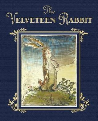 The Velveteen Rabbit Margery Williams, illustrated by William Nicholson