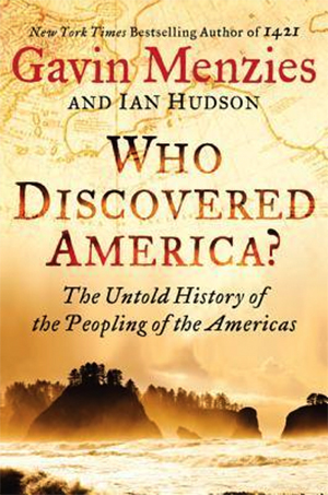 Who Discovered America?: The Untold History of the Peopling of the Americas by Gavin Menzies & Ian Hudson