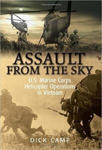 Assault from the Sky: U.S. Marine Corps Helicopter Operations in Vietnam by Dick Camp