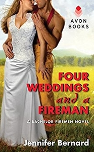 Four Weddings and a Fireman: A Bachelor Fireman Novel by Jennifer Bernard
