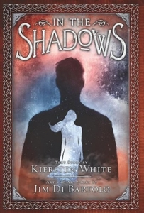 In the Shadows by Kiersten White, illustrated by Jim Di Bartolo