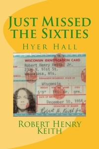 Just Missed the Sixties: Hyer Hall by Robert Henry Keith