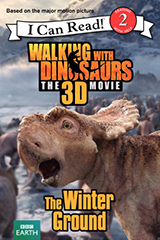 Walking with Dinosaurs: The Winter Ground (I Can Read!) by Catherine Hapka
