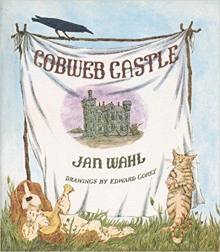 Cobweb Castle by Jan Wahl, Illustrated by Edward Gorey