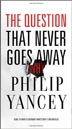 The Question That Never Goes Away by Philip Yancey