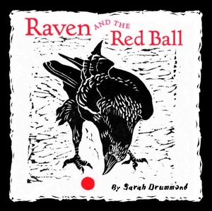 Raven and the Red Ball by Sarah Drummond