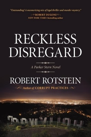 Reckless Disregard: A Parker Stern Novel by Robert Rotstein