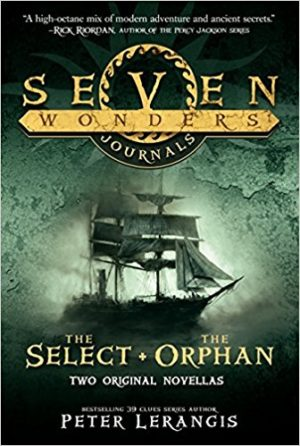 Seven Wonders Journals: The Select and The Orphan by Peter Lerangis