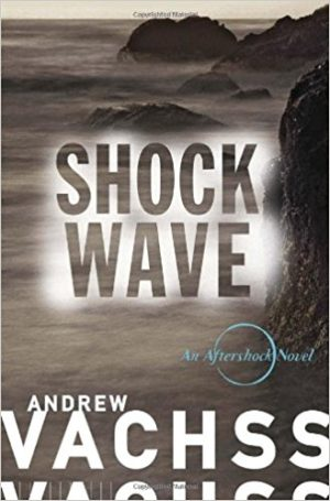 Shockwave: An Aftershock Novel by Andrew Vachss