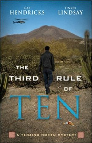 The Third Rule of Ten: A Tenzing Norbu Mystery by Gay Hendricks & Tinker Lindsay
