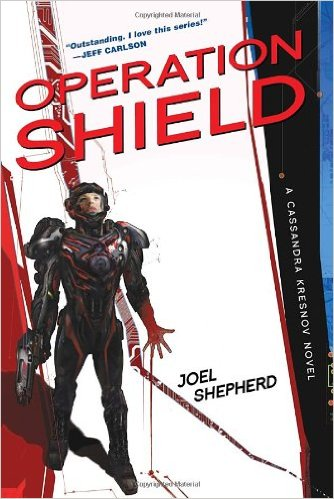 Operation Shield: A Cassandra Kresnov Novel by Joel Shepherd