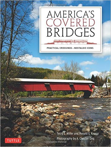 America's Covered Bridges by Terry E. Miller and Ronald G. Knapp