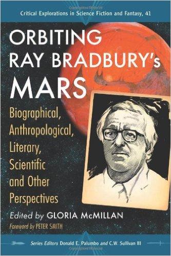 Orbiting Ray Bradbury's Mars edited by Gloria McMillan