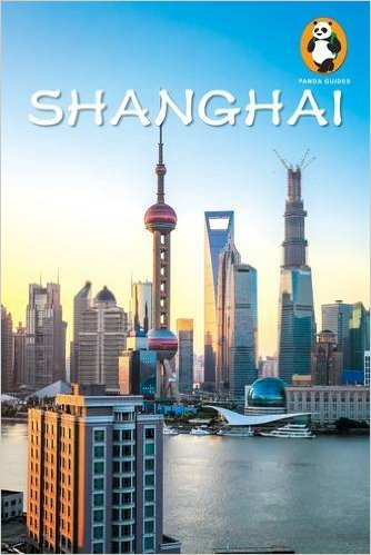 Shanghai (Panda Guides) by Brendan P. O'Reilly, Sam Gusway, Ansel Klusmire, and Trey Archer