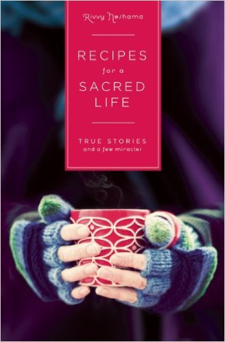 Recipes for a Sacred Life by Rivvy Neshama