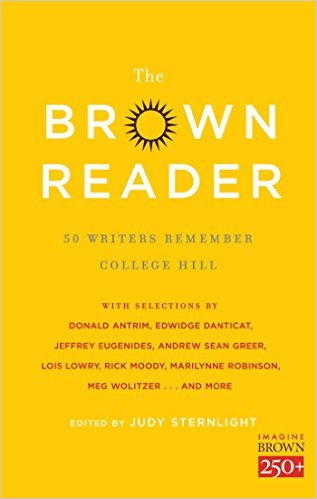 The Brown Reader: 50 Writers Remember College Hill edited by Judy Sternlight