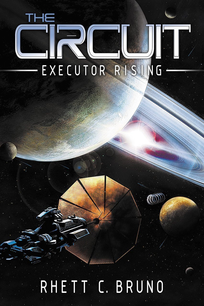 The Circuit: Executor Rising by Rhett C. Bruno