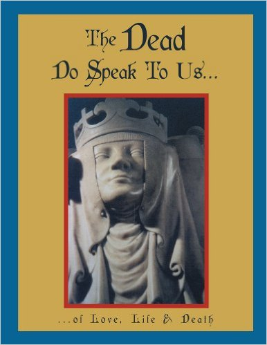 The Dead Do Speak To Us… by Dayton Foster
