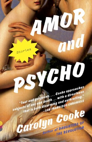 Amor and Psycho: Stories by Carolyn Cooke