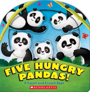 Five Hungry Pandas!: A Count and Crunch Book by Alexis Barad-Cutler, Illustrated by Kyle Poling