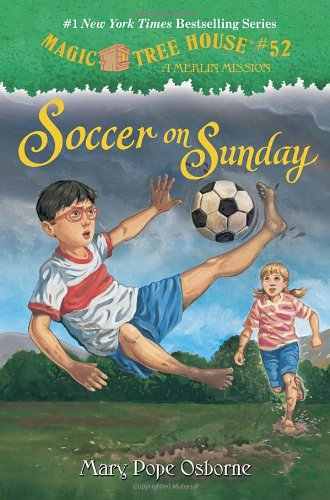 Magic Tree House #52: Soccer on Sunday by Mary Pope Osborne, illustrated by Sal Murdocca