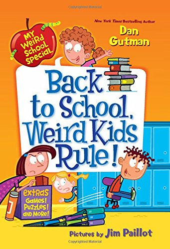 My Weird School Special: Back to School, Weird Kids Rule! by Dan Gutman, illustrated by Jim Paillot